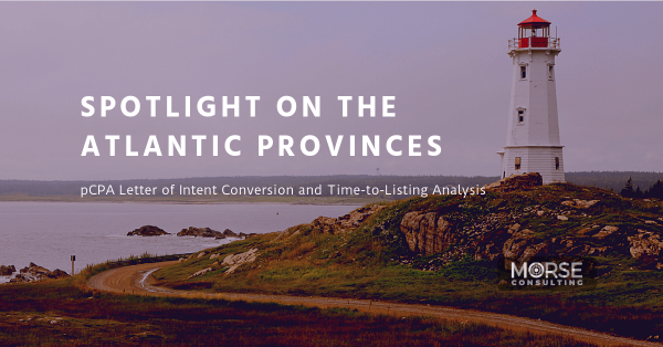 Spotlight on the Atlantic Provinces: pCPA Letter of Intent Conversion and Time-to-Listing Analysis